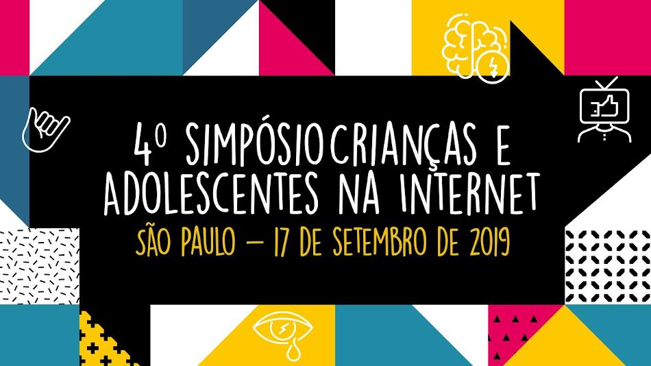 4º SIMPÓSIO – CRIANÇAS E ADOLESCENTES NA INTERNET