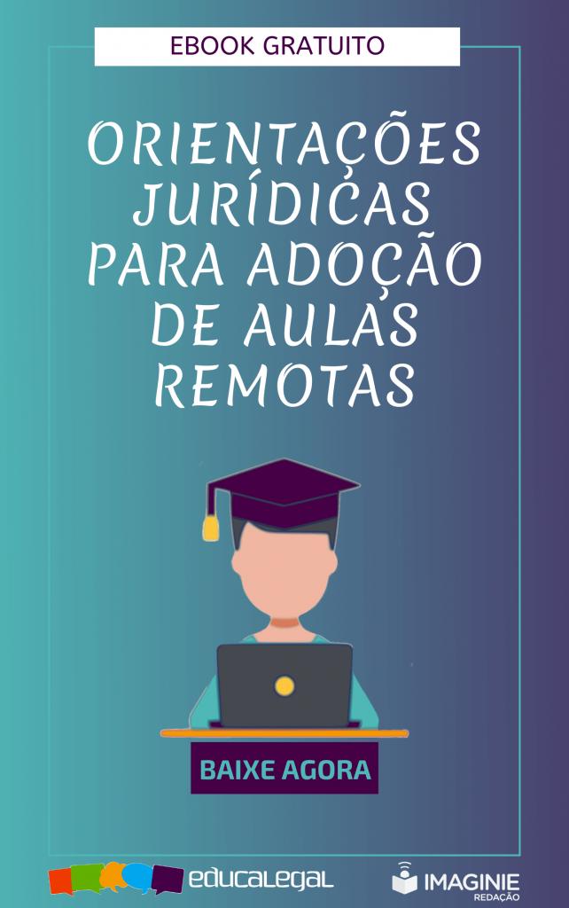Orientações jurídicas para adoção de aulas remotas